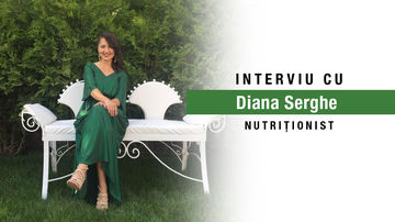 Interviu cu Diana Serghe, nutriționist