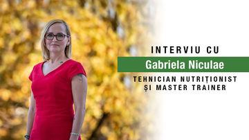 Interviu cu Gabriela Niculae, tehnician nutriționist și master trainer