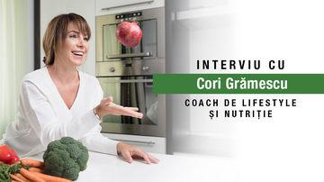 Ce trebuie să fac ca să slăbesc? Interviu cu Cori Grămescu, coach de lifestyle și nutriție