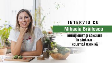 Cum ne ajută nutriția în dereglările hormonale? Interviu cu Mihaela Brăilescu, nutriționist și consilier în sănătate holistică feminină
