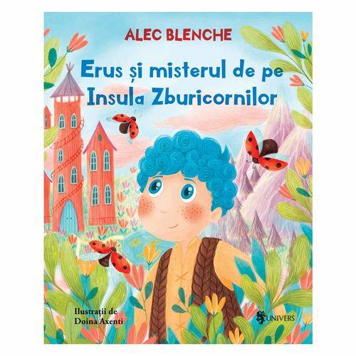 Erus și misterul de pe Insula Zburicornilor - Alec Blenche