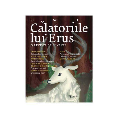 Călătoriile lui Erus, o revistă de poveste nr. 5 - Alec Blenche imagine produs 2021 Editura Univers viataverdeviu.ro