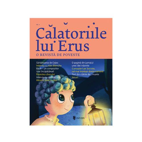 Călătoriile lui Erus, o revistă de poveste nr. 6 - Alec Blenche imagine produs 2021 Editura Univers viataverdeviu.ro