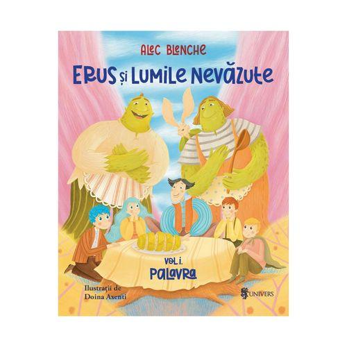 Erus și Lumile Nevăzute - Alec Blenche imagine produs 2021 Editura Univers viataverdeviu.ro